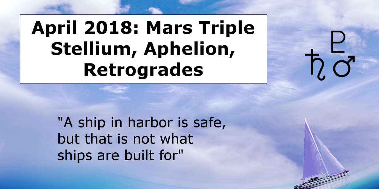 April 2018: Mars Triple Stellium, What Ships are Built For