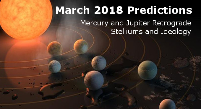 March 2018: Vernal Equinox, Stelliums and Ideology