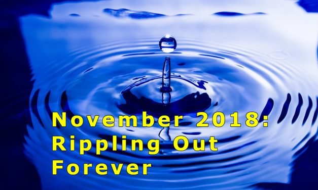 November 2018: Rippling Outward Forever