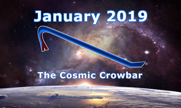 January 2019: The Cosmic Crowbar
