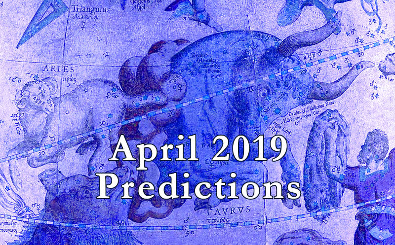 April 2019 Predictions