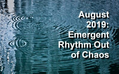 August 2019 Predictions: Emergent Rhythm Out of Chaos