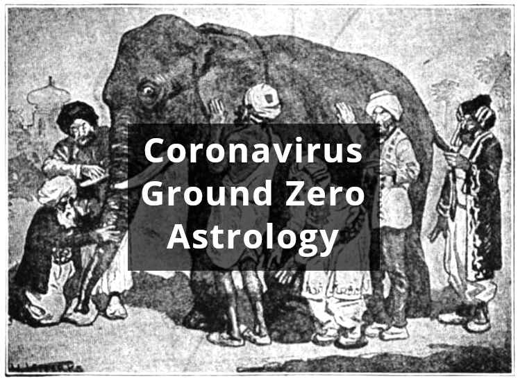 Coronavirus Astrology Ground Zero: Hoax, Overblown Panic, or Evil Plot?