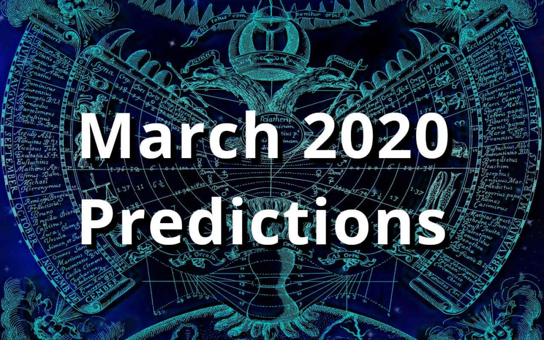 March 2020 Predictions